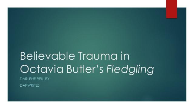 Believable Trauma in Octavia Butler's Fledgling