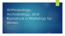 Anthropology, Archaeology, and Romance a Workshop for Writers