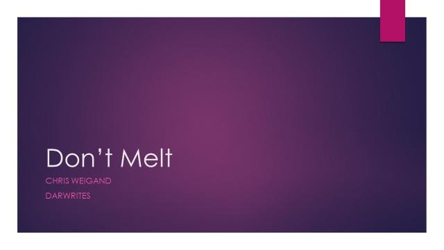 Don't Melt.jpg