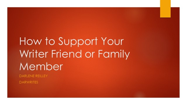 How to Support Your Writer Friend or Family