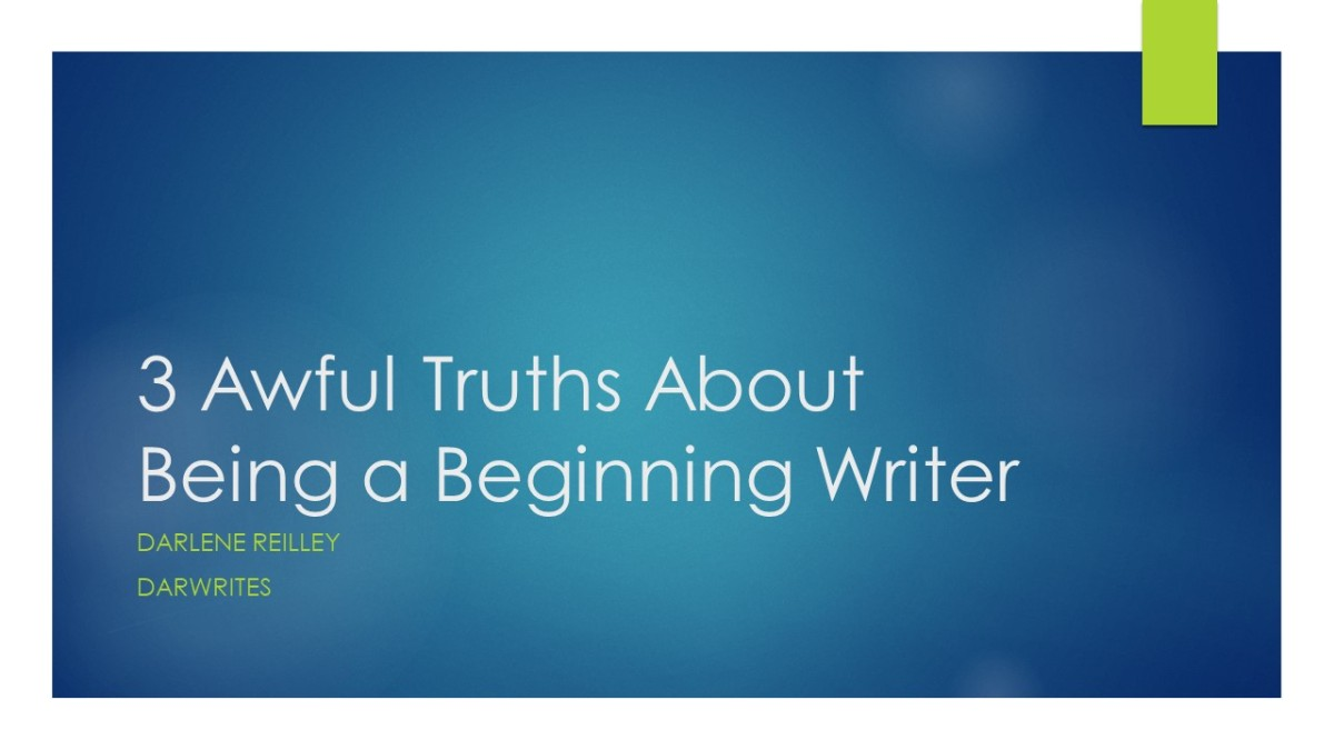 3 Awful Truths About Being a Beginning Writer