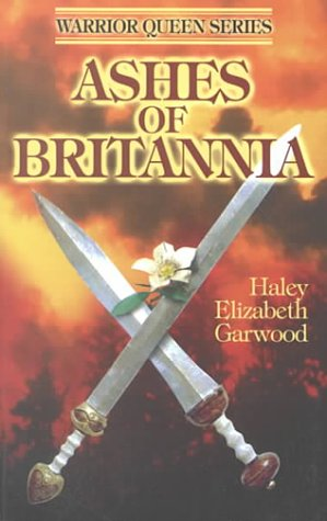 Ashes of Britannia by Haley Elizabeth Garwood