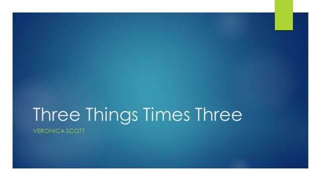Three Things Times Three