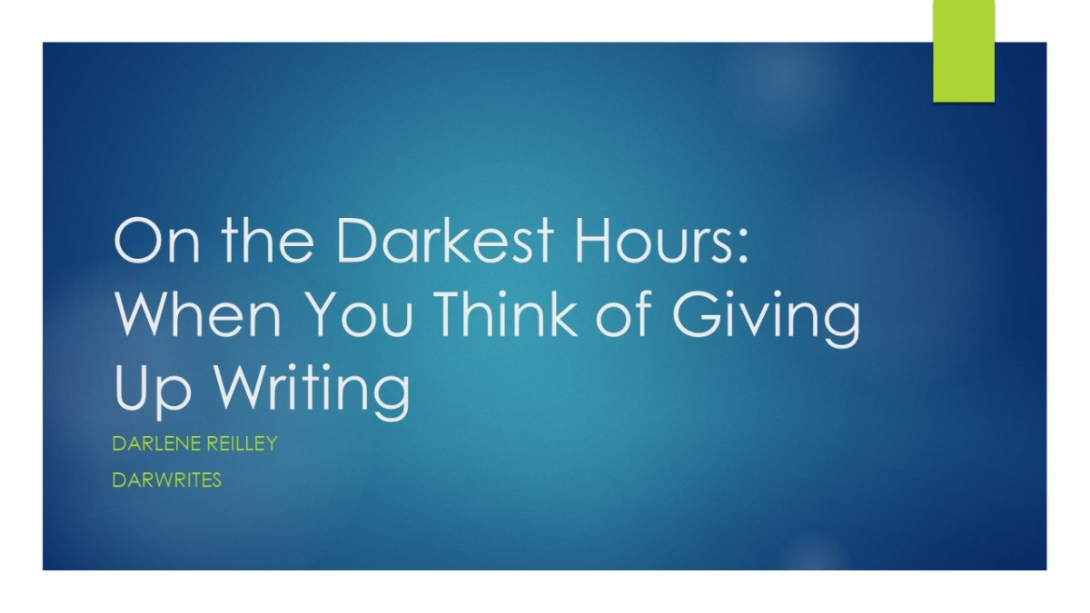 On the Darkest Hours: When you Think of Giving Up Writing