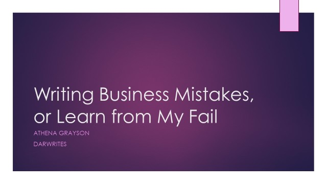 Writing Business Mistakes or Learn from My Fail by Athena Grayson