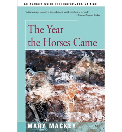 Mary Mackey's The Year the Horses Came