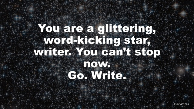 You are a glittering, word-kicking star,