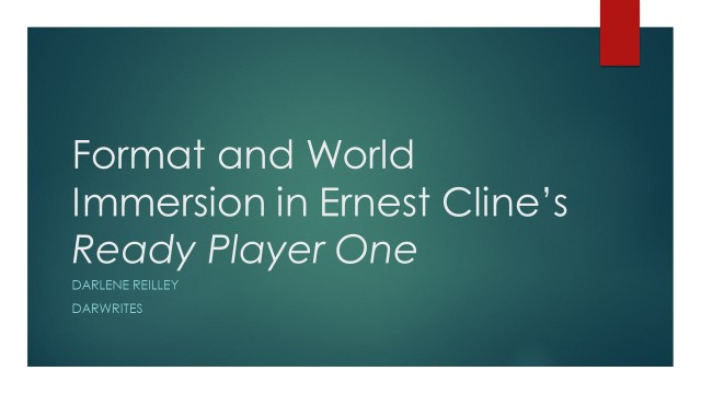 Format and World Immersion in Ernest Cline_s Ready