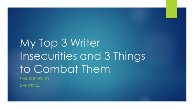 My Top 3 Writer Insecurities and 3 Things