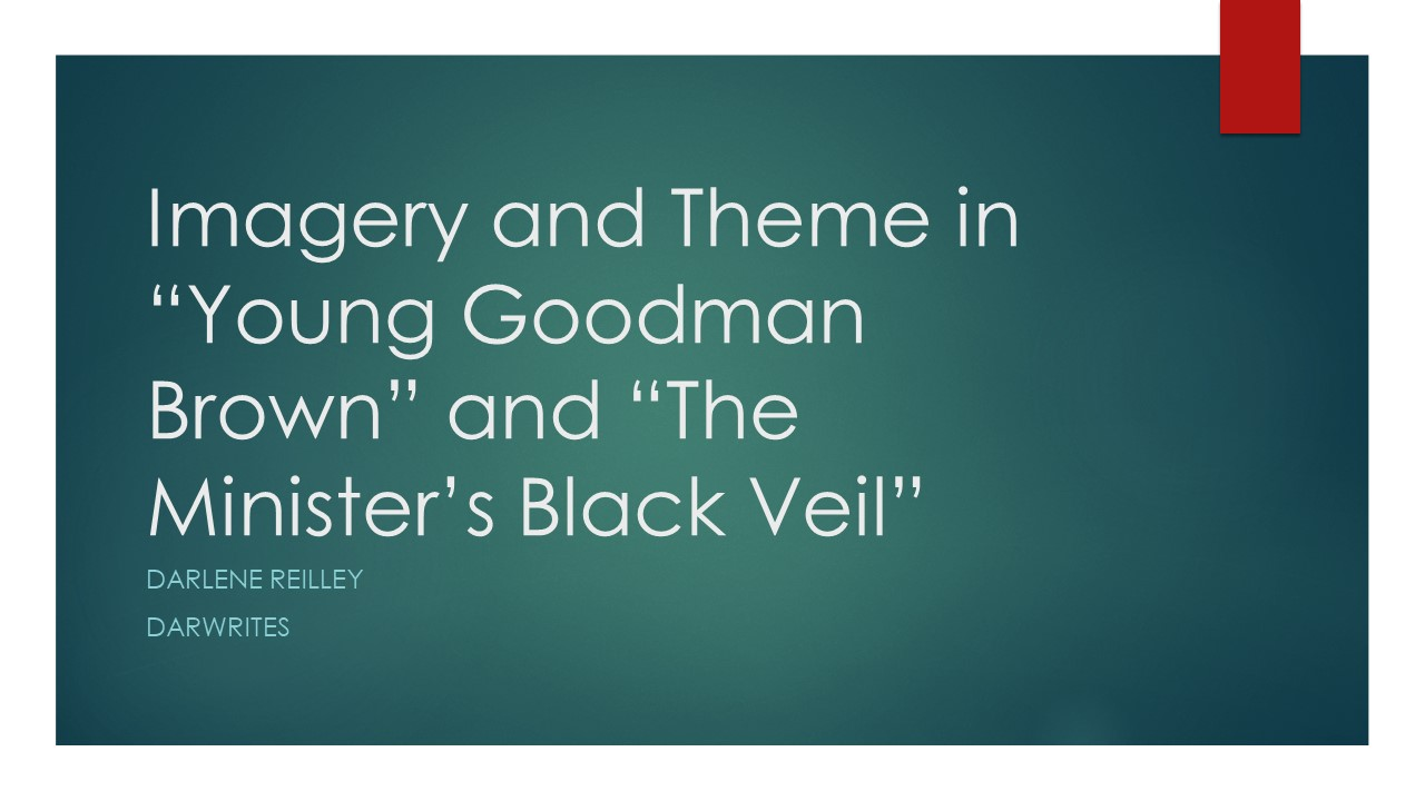 "a comparison of young goodman brown and the minister and the black veil These thesis statements offer a short summary of ""the minister's black veil"" in young goodman brown (and it would make for a great comparison or."