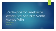 3 Side-jobs for Freelance Writers I've Actually Made