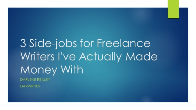 3 Side-jobs for Freelance Writers I've Actually Made.jpg