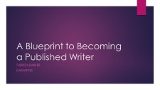 A Blueprint to Becoming a Published Writer by Theresa Barker