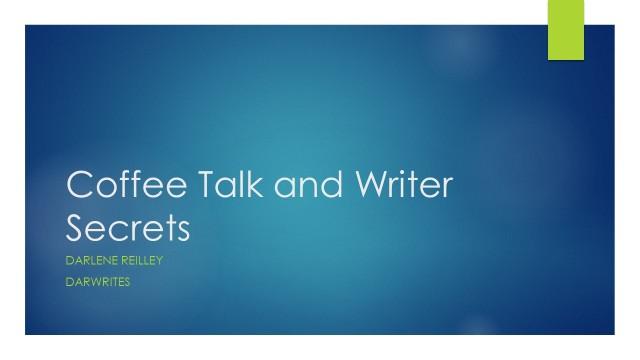 Coffee Talk and Writer Secrets Spilled Secrets