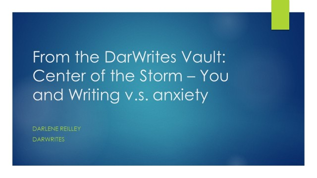 From the DarWrites Vault: Center of the Storm - You and Writing v.s. anxiety