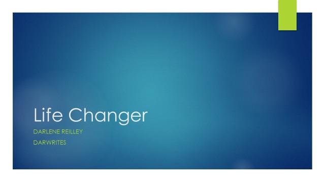 Life Changer Darlene Reilley