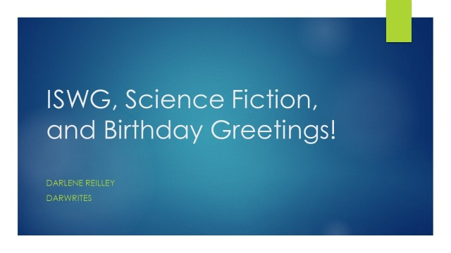 ISWG, Science Fiction, and Birthday Greetings